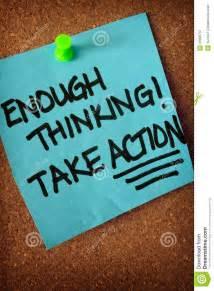 Thinking Enough Take Action