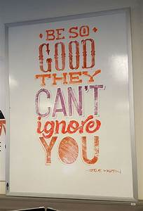 be so good they can39t ignore you whiteboard lettering With whiteboard lettering