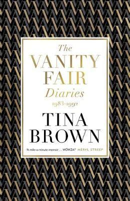 Brown Vanity Fair by The Vanity Fair Diaries 1983 1992 By Tina Brown Waterstones