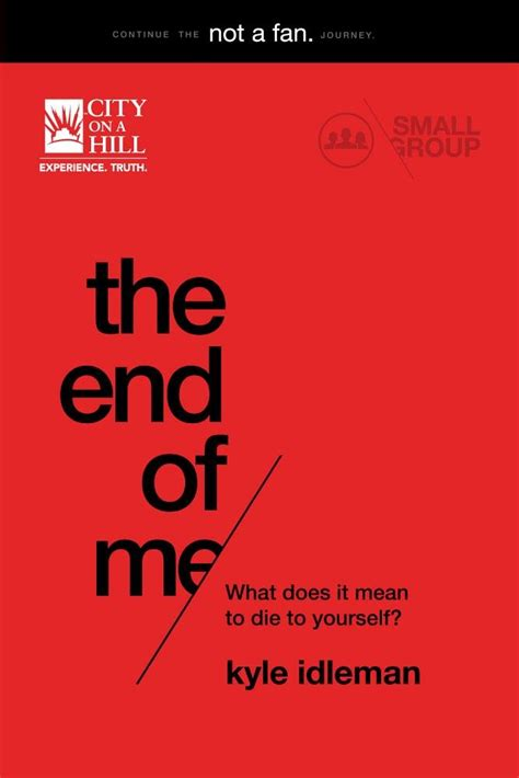 The End Of Me Small Group Study  Kyle Idleman  City On A