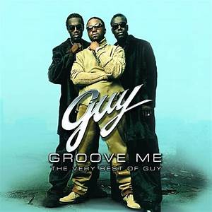Groove Me: The Very Best of Guy - Guy | Songs, Reviews ...