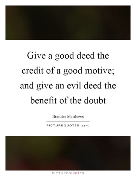 Give Benefit Of Doubt Quotes