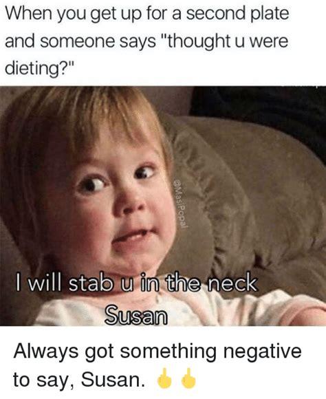 Susan Meme - funny diet memes of 2017 on sizzle dank