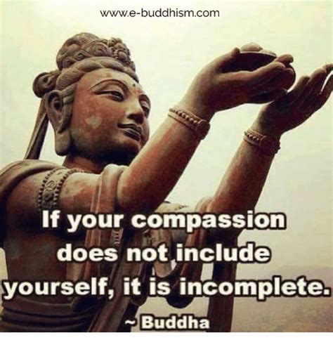 Buddha Memes - wwwe buddhism com if your compassion does not include yourself it is incomplete buddha meme on