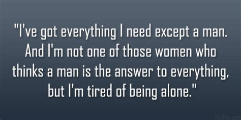 i\'m tired of being lonely quotes