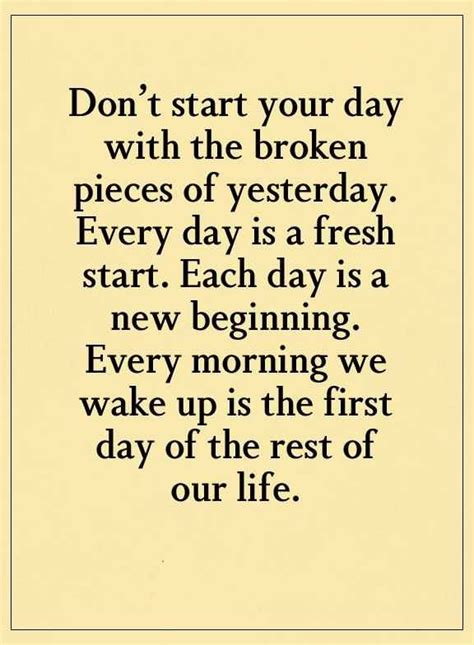 inspirational life quotes dont start  day  broken