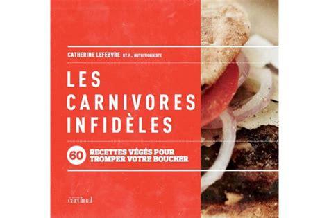 meilleur livre cuisine vegetarienne recettes de cuisine végétarienne
