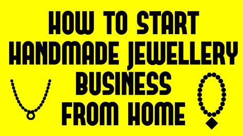 How To Start Handmade Jewellery Business From Home