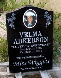 Back of memorial for velma adkerson aka miss wiggles of for Headstone lettering
