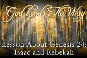 Sunday School Lesson - Genesis 24: Isaac & Rebekah - God ...
