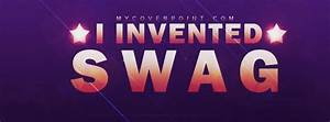 I Invented Swag Facebook Cover - Facebook Timeline Cover