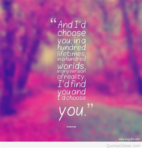 I You Quotes I D Choose You Quote
