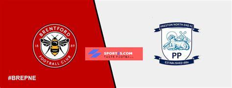 Brentford vs Preston North End Live Score, Prediction, H2H ...
