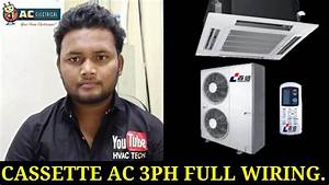 Cassette Ac 3ph Wiring With Diagram
