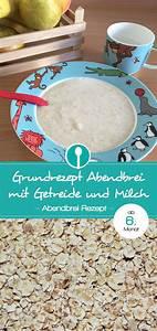 Baby Abendbrei Rezepte : grundrezept abendbrei f r babys ab dem 6 monat selber machen babybrei und beikost rezepte und ~ Yasmunasinghe.com Haus und Dekorationen