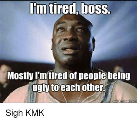 Being Tired Meme - 25 best memes about im tired boss im tired boss memes