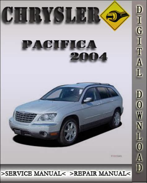 2004 Chrysler Pacifica Repair Manual by 2004 Chrysler Pacifica Factory Service Repair Manual