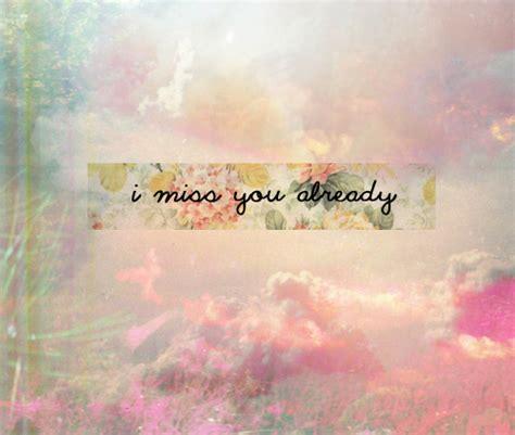 i miss you already quotes tumblr