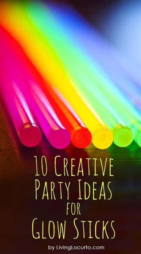 creative party ideas  glow sticks glow creative