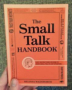 The Small Talk Handbook: Easy Instructions on How to Make ...