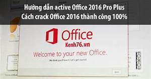Cracker Excel 2016 : c ch active office 2016 pro plus crack office 2016 th nh c ng 100 ~ Medecine-chirurgie-esthetiques.com Avis de Voitures