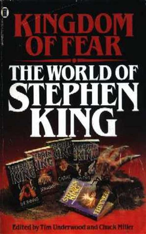 kingdom of fear the world of stephen king by tim