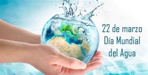 Cuándo se celebra el Día del Agua 2021 y por qué se ...