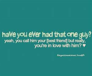 FALLING IN LOVE WITH MY BEST FRIEND QUOTES TUMBLR image ...