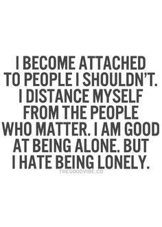 I Hate Getting Attached To Someone Quotes