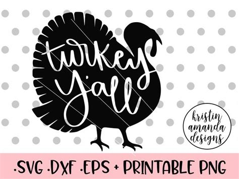 You could make a sweet home decor sign, a kitchen towel for the holiday or shirts for the family. Turkey Y'all Thanksgiving Fall SVG DXF EPS PNG Cut File ...