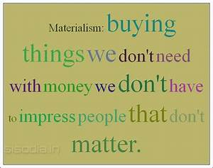 Shallow People Materialistic Quotes. QuotesGram