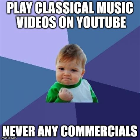 Classical Music Memes - success kid meme imgflip