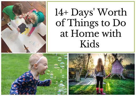14+ Days' Worth of Things to Do at Home with Kids