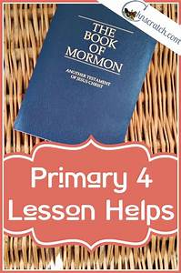 Are You Teaching Primary 4  Book Of Mormon This Year