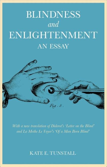 essay on blindness blindness and enlightenment an essay with a new