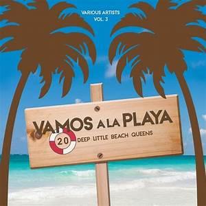 Vamos A La Playa : download va vamos a la playa vol 3 20 deep little beach queens 2016 320kbpshouse net ~ Orissabook.com Haus und Dekorationen