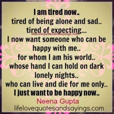 Im Tired Of Being Lonely Quotes