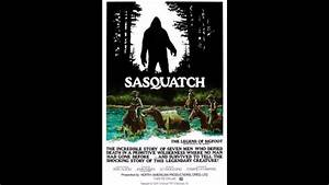 Make Flyers Free Sasquatch The Legend Of Bigfoot Movie Review Youtube