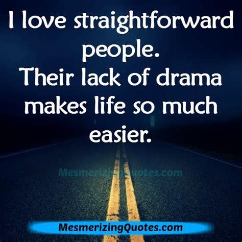 love straightforward people  life mesmerizing quotes