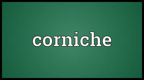 Corniche Meaning by Corniche Meaning