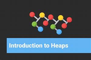 Introduction, To, Heaps, In, Data, Structures