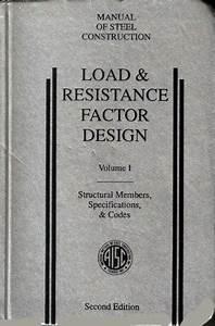 Manual Of Steel Construction  Load  U0026 Resistance Factor