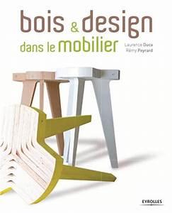 Mobilier Bois Design : bois et design dans le mobilier ~ Melissatoandfro.com Idées de Décoration