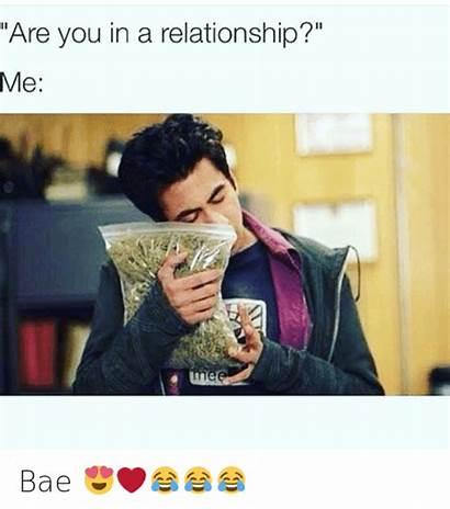 Bae Relationship Relationships Weed Meme Instagram
