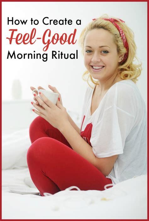 feel awesome  day long   feel good morning ritual