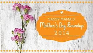 Sassy Mama's Mother's Day Roundup 2014