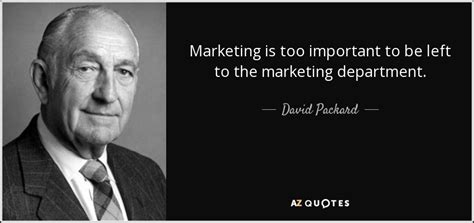 david packard quote marketing   important   left