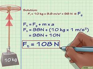 Beschleunigungskraft Berechnen : spannungen spannkr fte in der physik berechnen wikihow ~ Themetempest.com Abrechnung