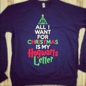 shirt harry potter sweater christmas hogwarts deathly With all i want for christmas is my hogwarts letter sweater