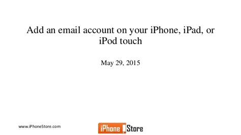 how do i add an email account to my iphone how to add email accounts to iphone